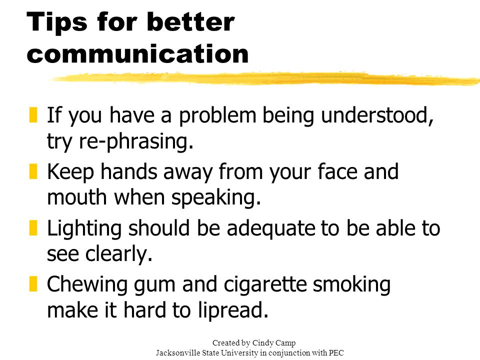 Tips for better communication zIf you have a problem being understood, try re-phrasing.