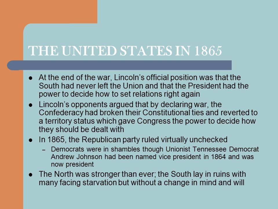 RECONSTRUCTION IN THE SOUTHERN STATES With President Johnson neutralized, national Republican leaders could prevail – Local Republicans, taking advantage of the inability or refusal of many southern whites to vote, overwhelmingly elected their delegates to state constitutional conventions in the fall of 1867