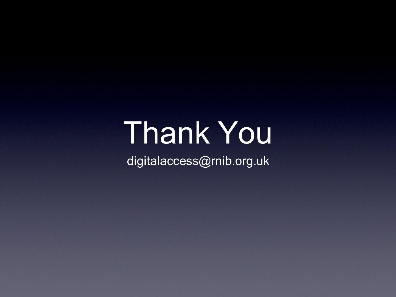 Thank You digitalaccess@rnib.org.uk