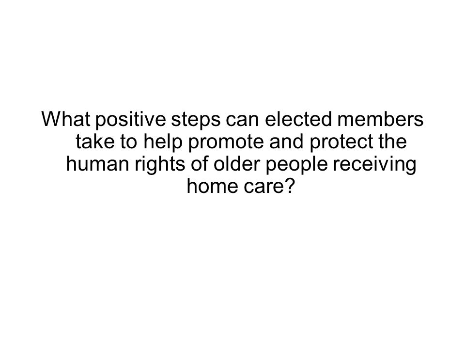 What positive steps can elected members take to help promote and protect the human rights of older people receiving home care?