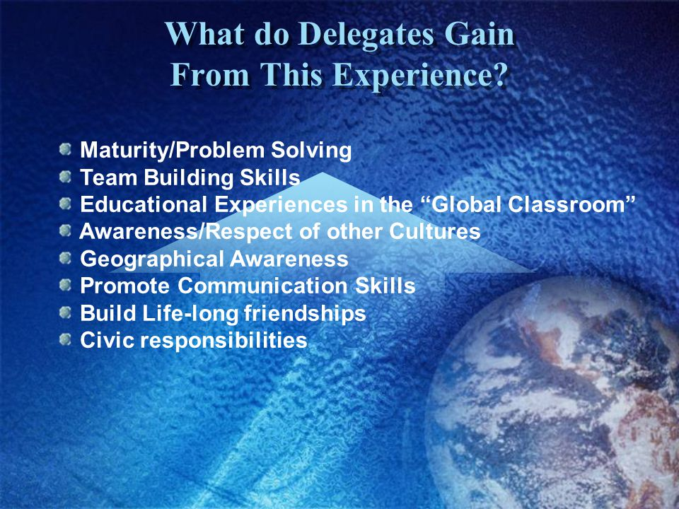What do Delegates Gain From This Experience.