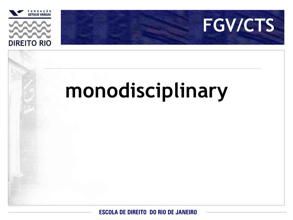 FGV/CTS monodisciplinary