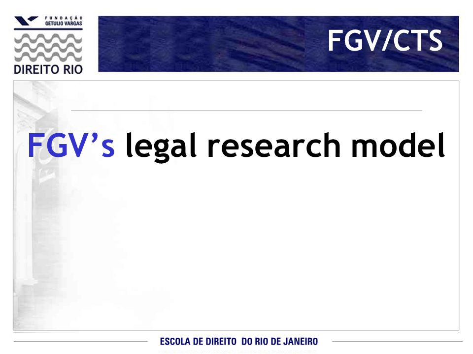 FGV/CTS FGV's legal research model