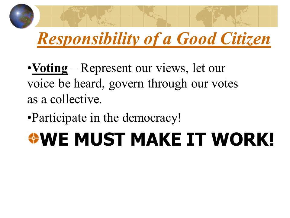 Being an Effective Citizen Respect and obey the law.