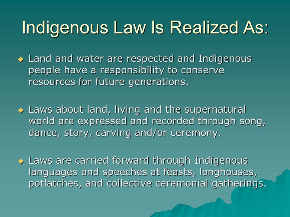 Canadian Laws Against Indigenous People  Doctrine of Discovery That Aboriginal Title was simply extinguished when newcomers came upon the land lived on and governed by Indigenous People, because it had been discovered.  Doctrine of Adverse Possession The Province extinguished Aboriginal Title by declaring other interests in the land and resources.