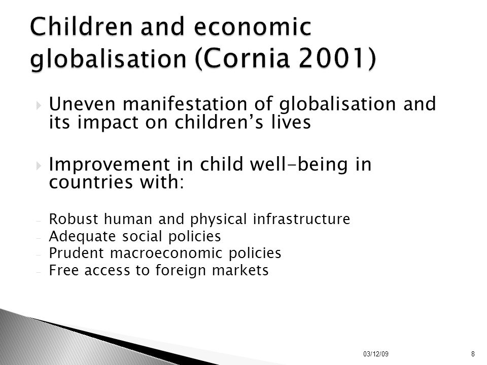  Uneven manifestation of globalisation and its impact on children's lives  Improvement in child well-being in countries with: - Robust human and phy