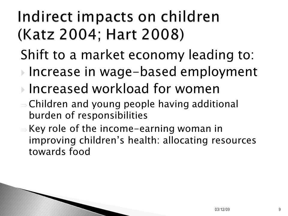 Shift to a market economy leading to:  Increase in wage-based employment  Increased workload for women  Children and young people having additional