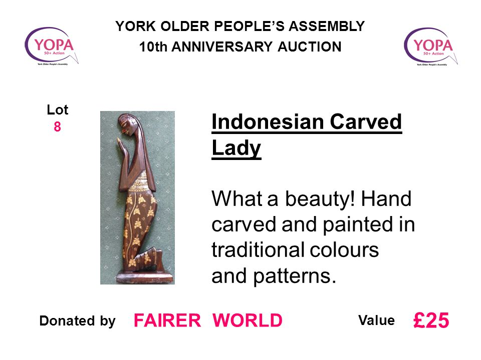 Donated by Value YORK OLDER PEOPLE'S ASSEMBLY 10th ANNIVERSARY AUCTION Lot 8 Indonesian Carved Lady What a beauty.