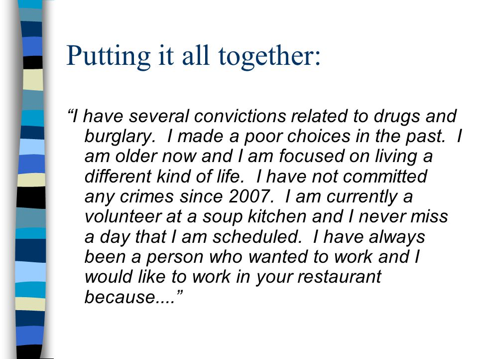 Putting it all together: I have several convictions related to drugs and burglary.