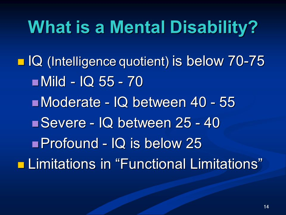 14 What is a Mental Disability.