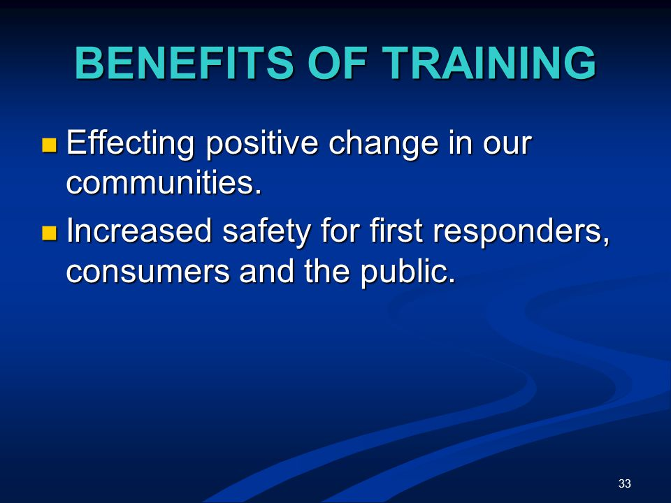 33 BENEFITS OF TRAINING Effecting positive change in our communities.