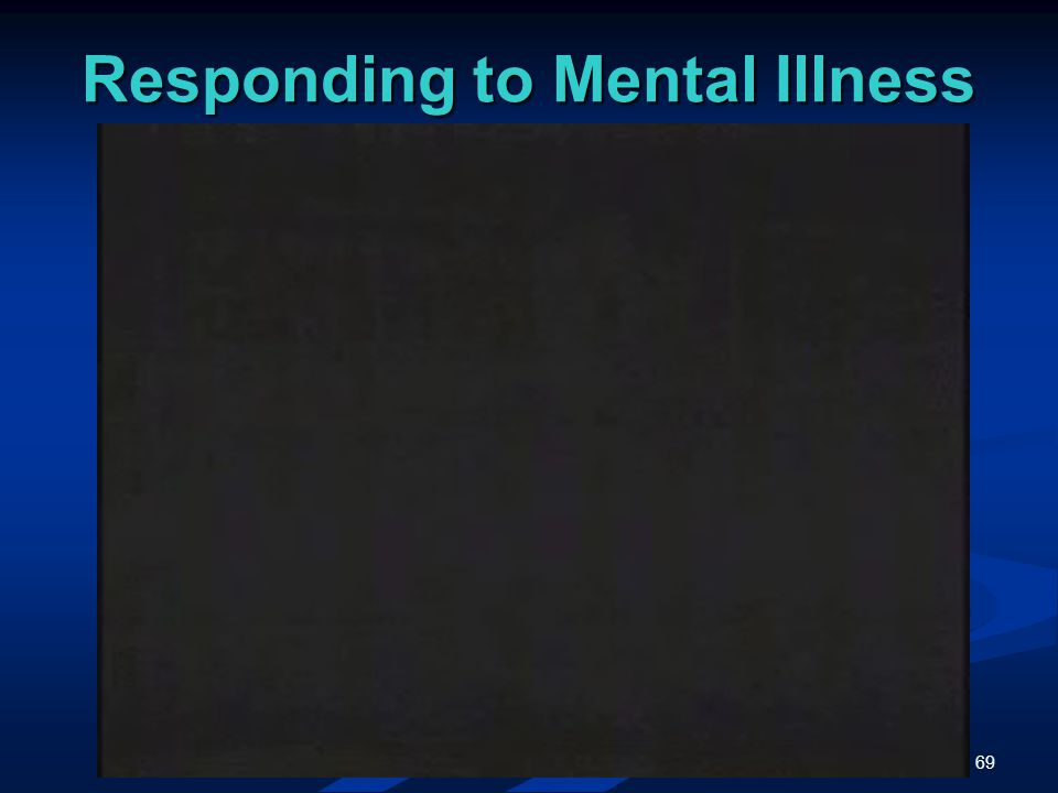 69 Responding to Mental Illness