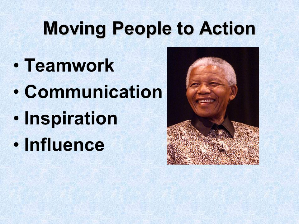Moving People to Action Teamwork Communication Inspiration Influence