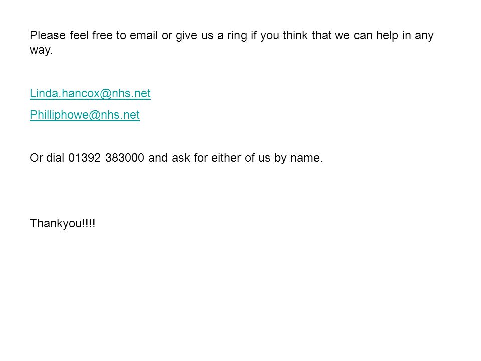 Please feel free to email or give us a ring if you think that we can help in any way.