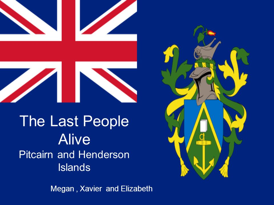 The Last People Alive Pitcairn and Henderson Islands Megan, Xavier and Elizabeth
