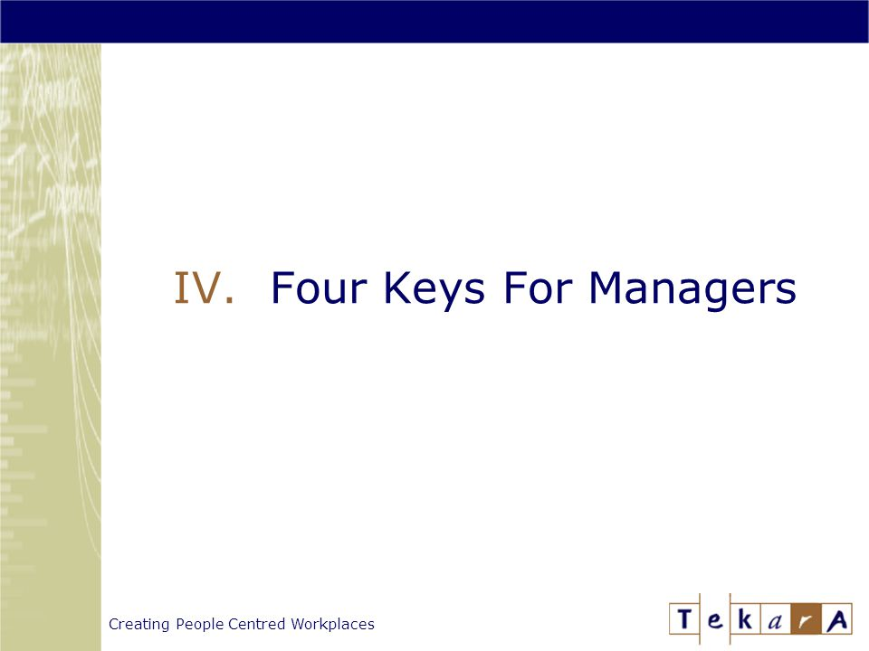 Creating People Centred Workplaces IV.Four Keys For Managers