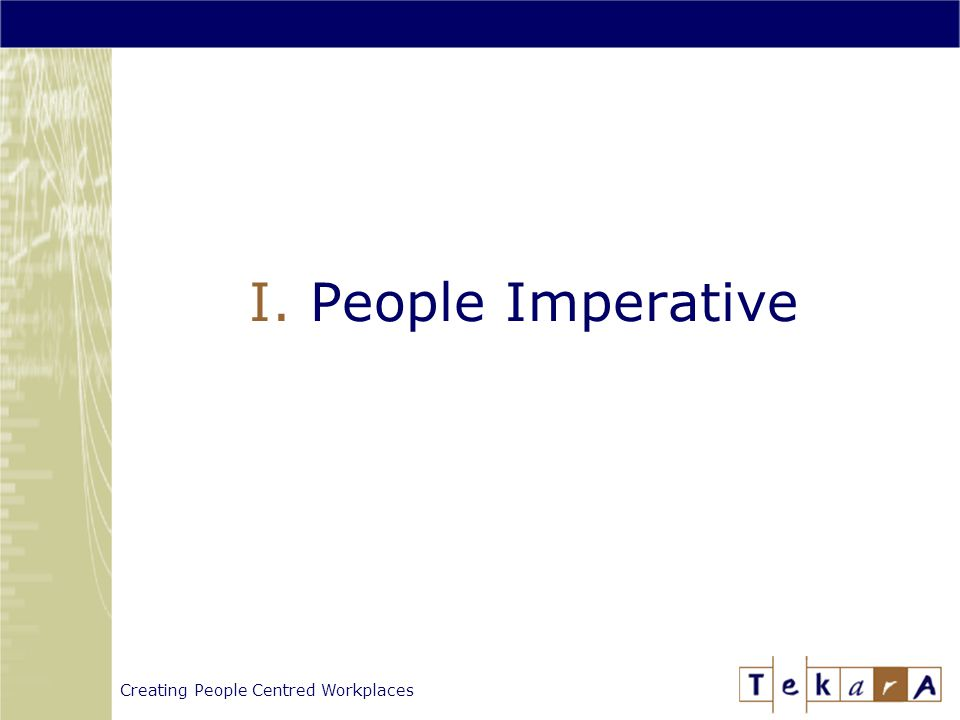 Creating People Centred Workplaces I. People Imperative