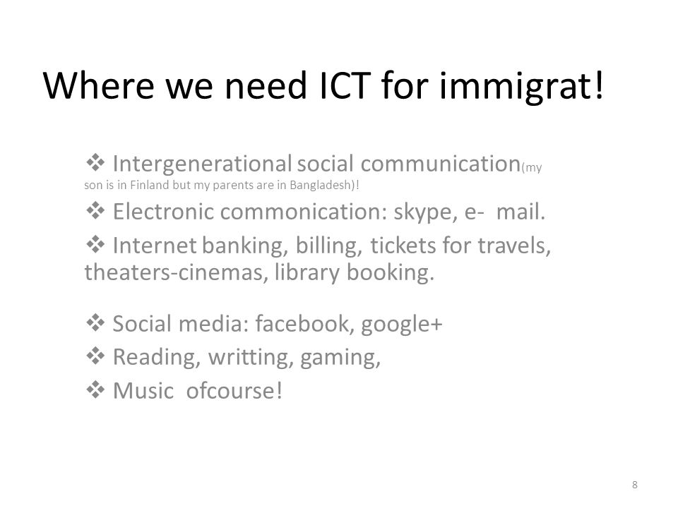 8 Where we need ICT for immigrat.