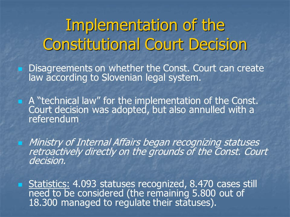 "Implementation of the Constitutional Court Decision Disagreements on whether the Const. Court can create law according to Slovenian legal system. A ""t"