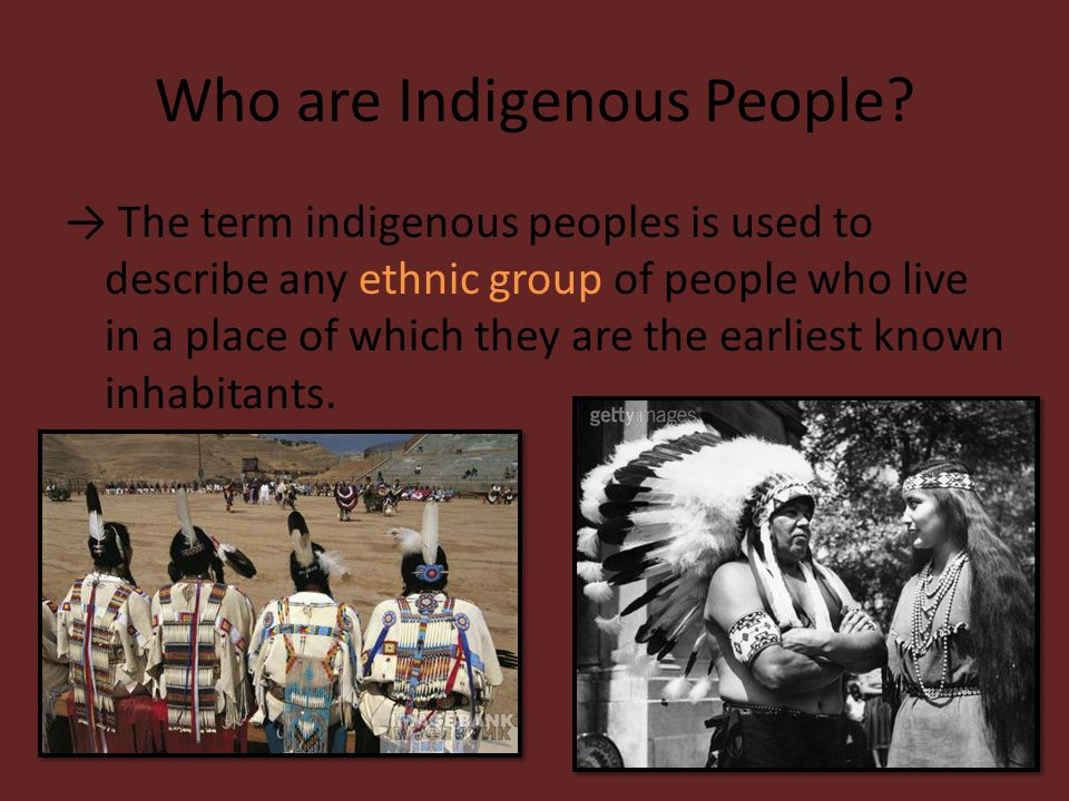 Who are Indigenous People.