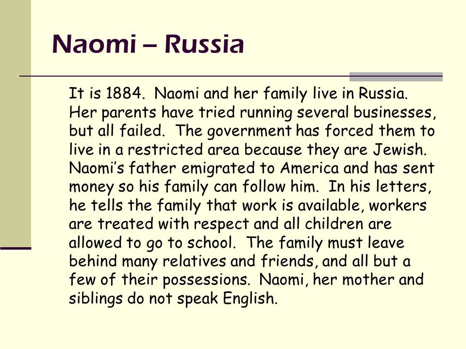 Naomi -- Russia It is 1884. Naomi and her family live in Russia.
