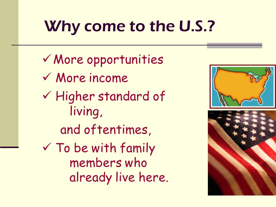 Why come to the U.S..