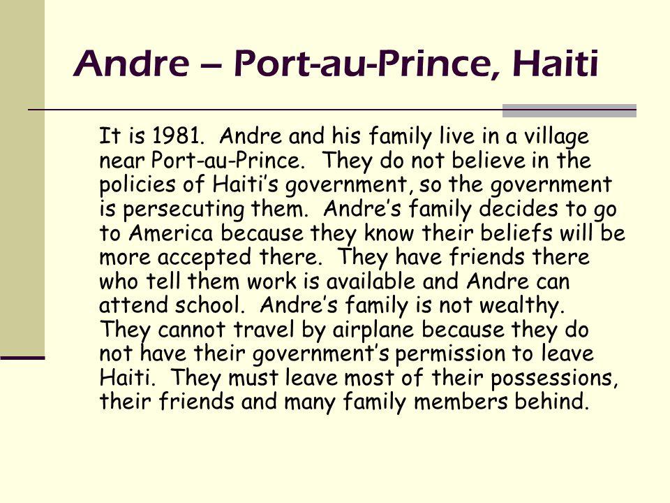 Andre – Port-au-Prince, Haiti It is 1981.