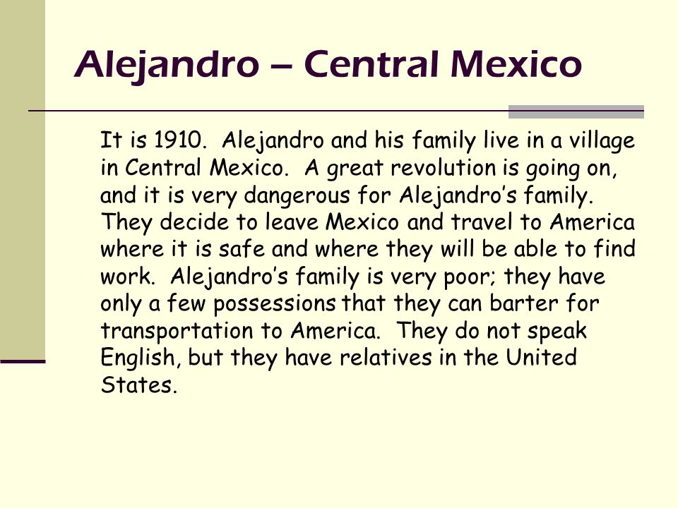 Alejandro – Central Mexico It is 1910.