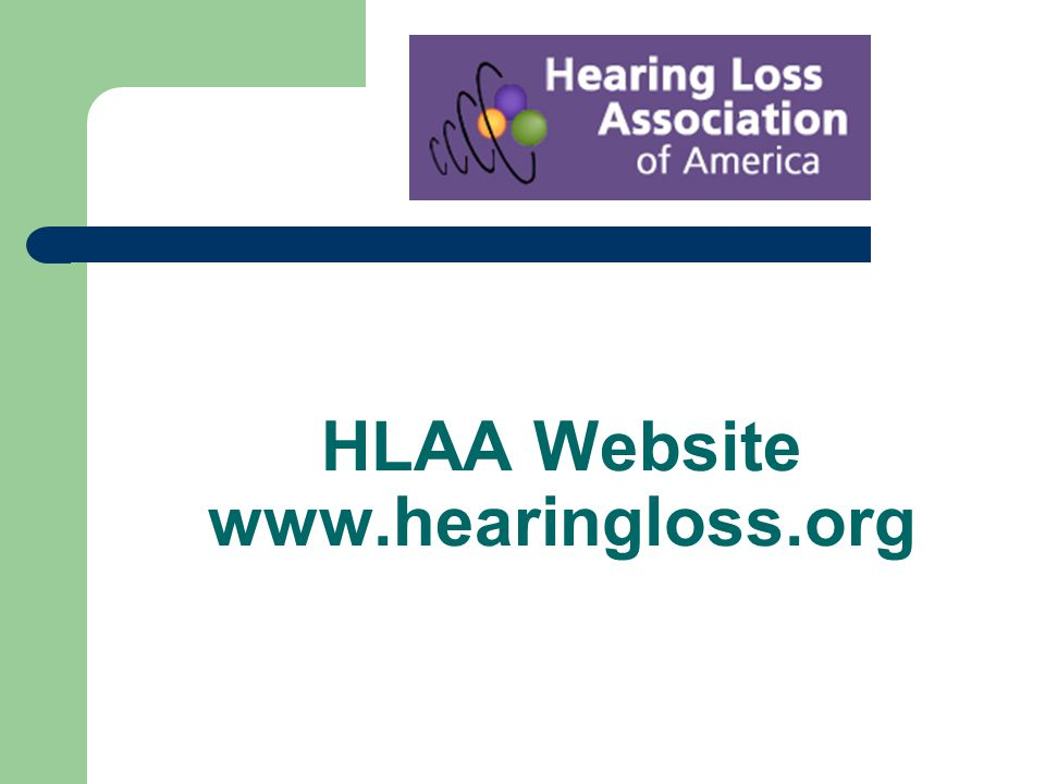 HLAA Website www.hearingloss.org