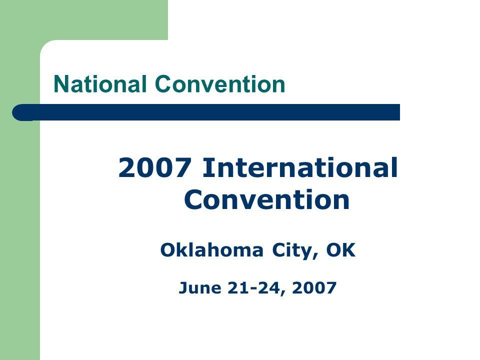 National Convention 2007 International Convention Oklahoma City, OK June 21-24, 2007