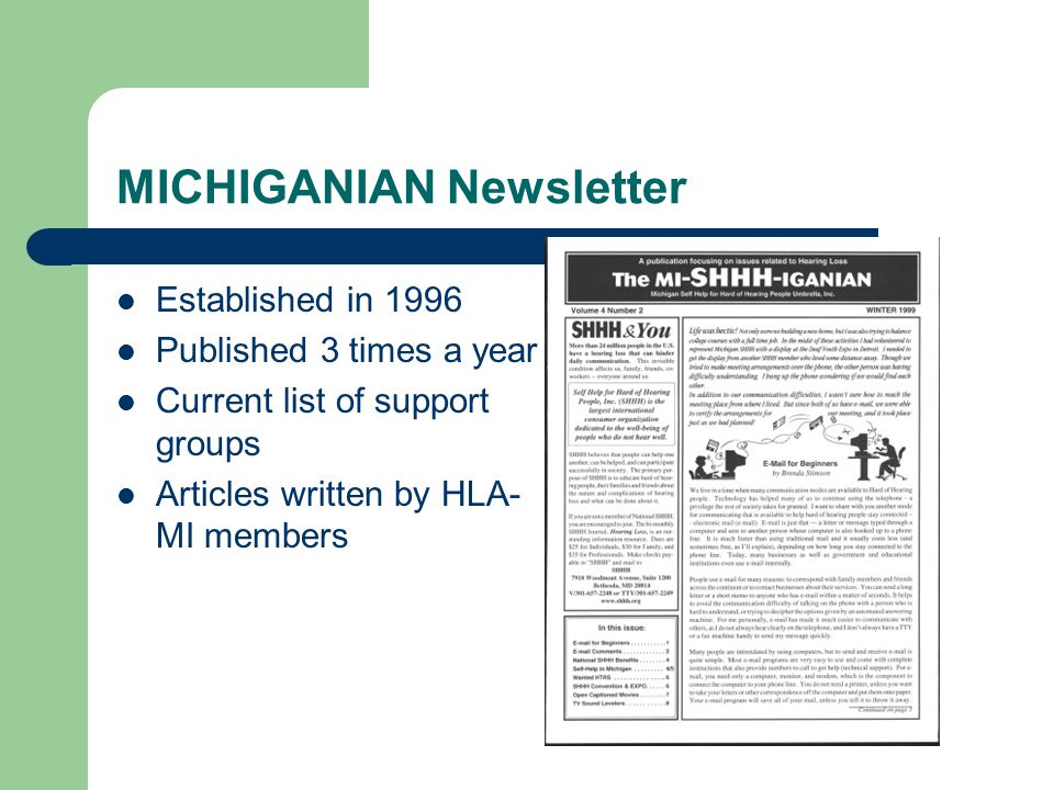 MICHIGANIAN Newsletter Established in 1996 Published 3 times a year Current list of support groups Articles written by HLA- MI members