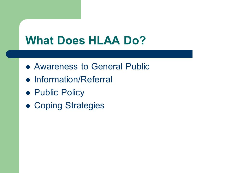 What Does HLAA Do Awareness to General Public Information/Referral Public Policy Coping Strategies