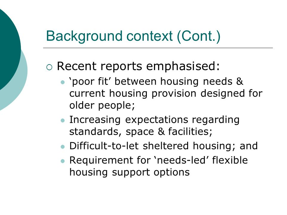 Older BME housing aspirations (Cont.)  Specific requirements: Bungalows/flats centred around common space (cluster); Limited no.