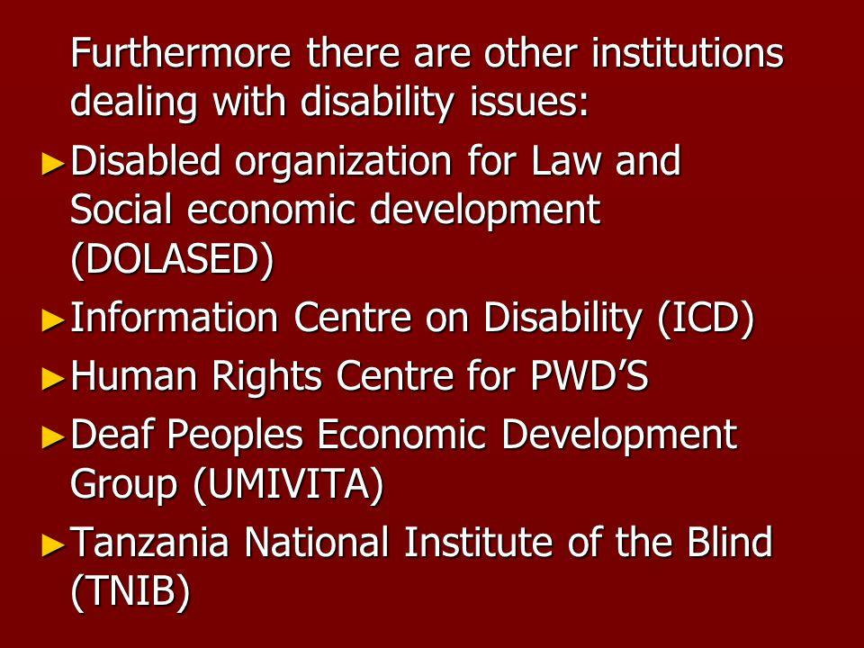 ► According to WHO estimates on disability, in 2002 Tanzania had 3,456,900 PWD'S.