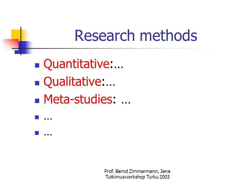 Prof.Bernd Zimmermann, Jena Tutkimusworkshop Turku 2003 Possible theme Idea/goal: ……..