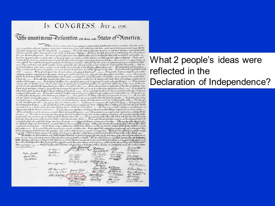 What 2 people's ideas were reflected in the Declaration of Independence
