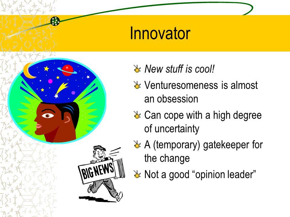 Innovator New stuff is cool.