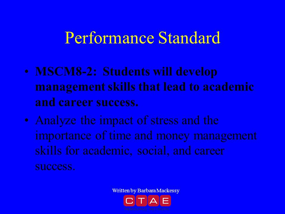 Performance Standard MSCM8-2: Students will develop management skills that lead to academic and career success.