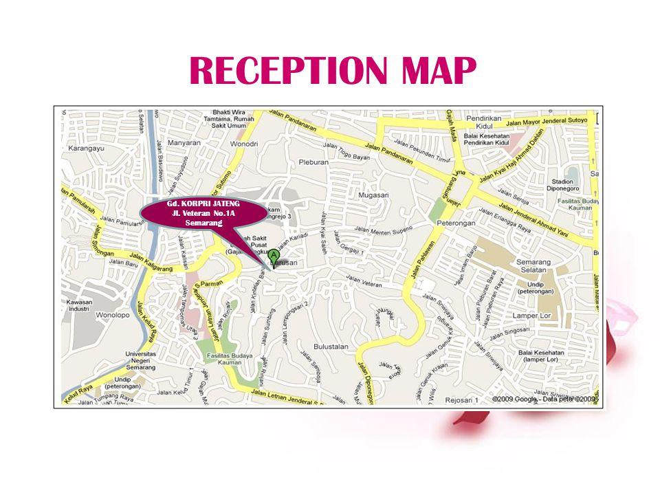 RECEPTION MAP Gd. KORPRI JATENG Jl. Veteran No.1A Semarang