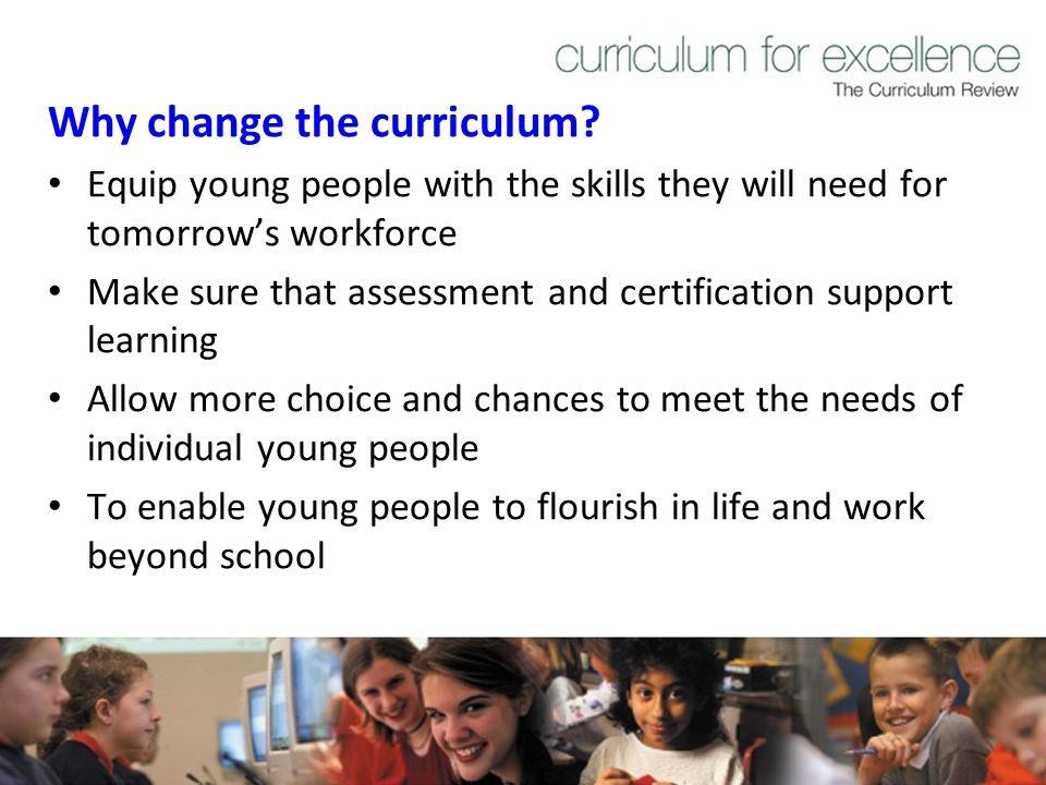 Why change the curriculum.