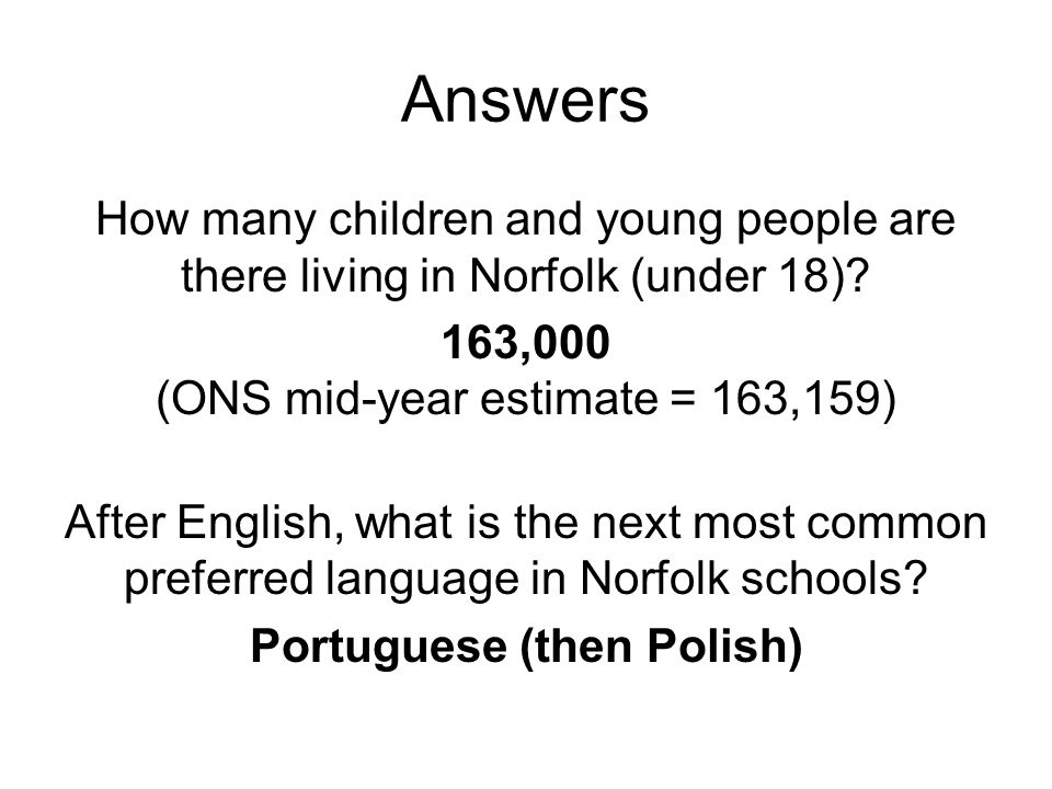 Answers 1.Proportion of children from a BAME background 2.Proportion of children with a disability 3.Proportion of children in need with a disability 4.Proportion of children with a statement of special educational need 5.Proportion of children who are lesbian, gay, bisexual or transgender About 5.3% (school population January 2012) Estimated 2.5-3% (therefore about 4,500) About 13% (using DDA definition) About 3% Estimated at 6% - 9%