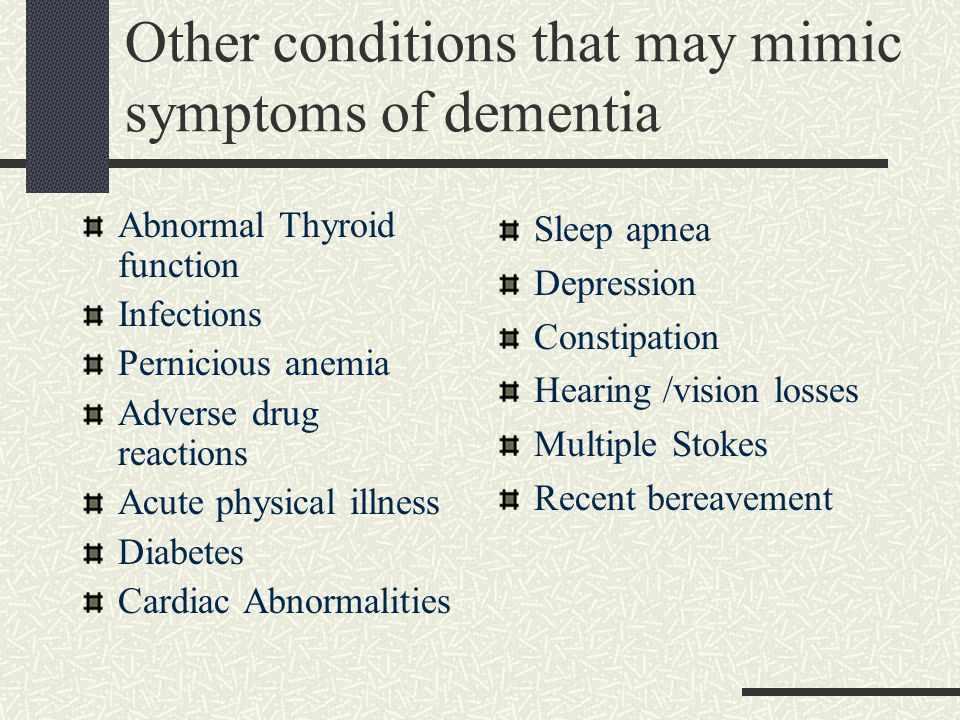 Before Assuming Someone has Dementia Do The Following The conditions on the following pages are usually treatable.
