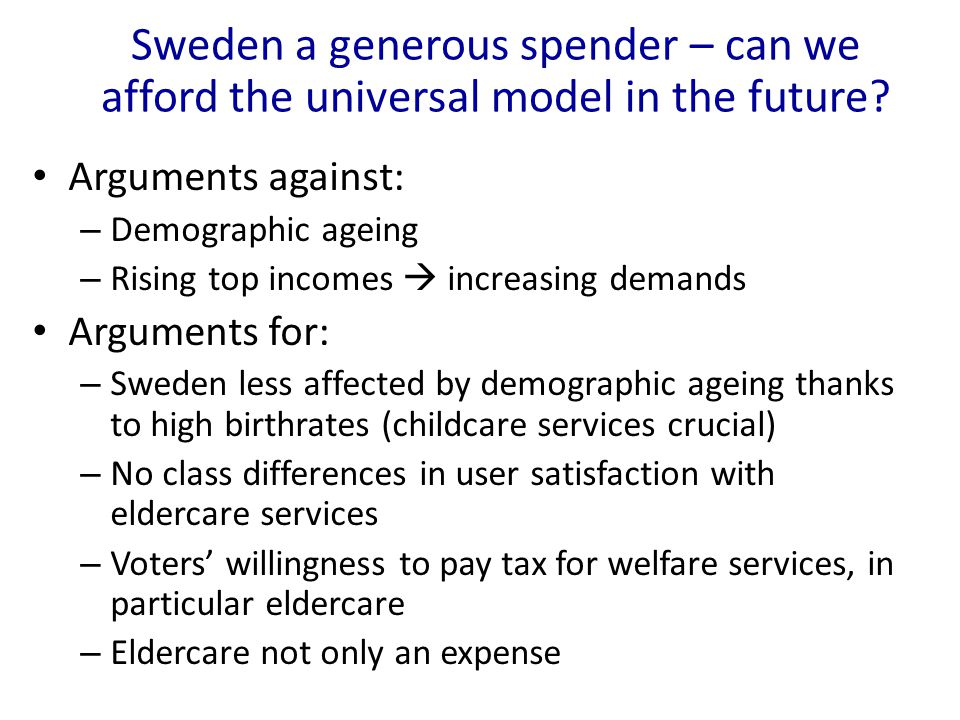 Sweden a generous spender – can we afford the universal model in the future.