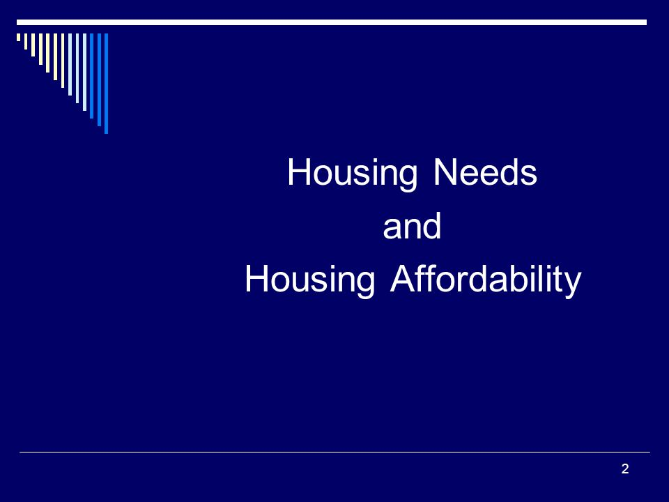 2 Housing Needs and Housing Affordability