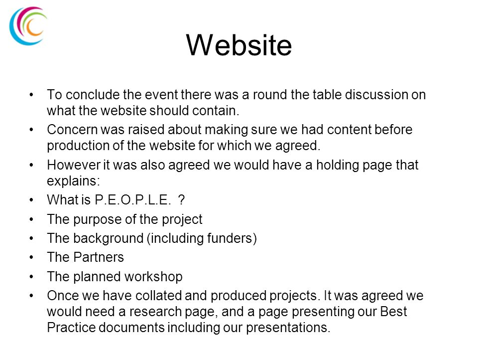 Website To conclude the event there was a round the table discussion on what the website should contain.