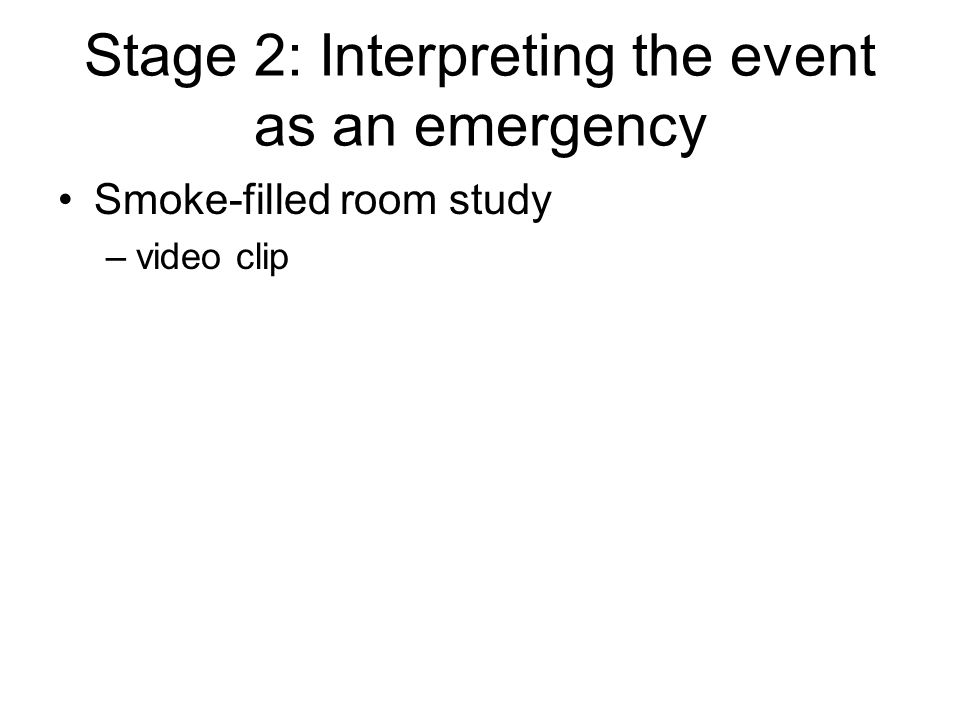 Stage 2: Interpreting the event as an emergency Smoke-filled room study –video clip