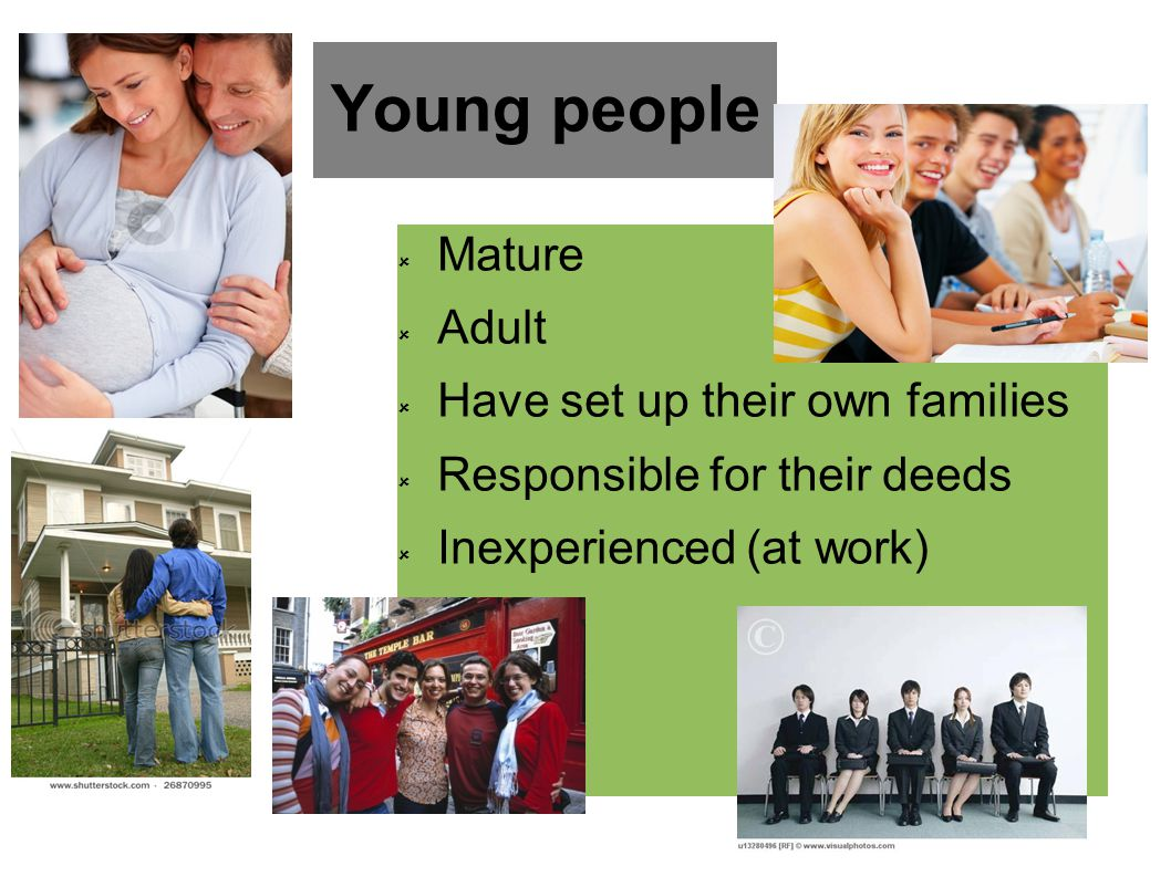 Answer the questions -What are the advantages - opportunities/ disadvantages of being young.