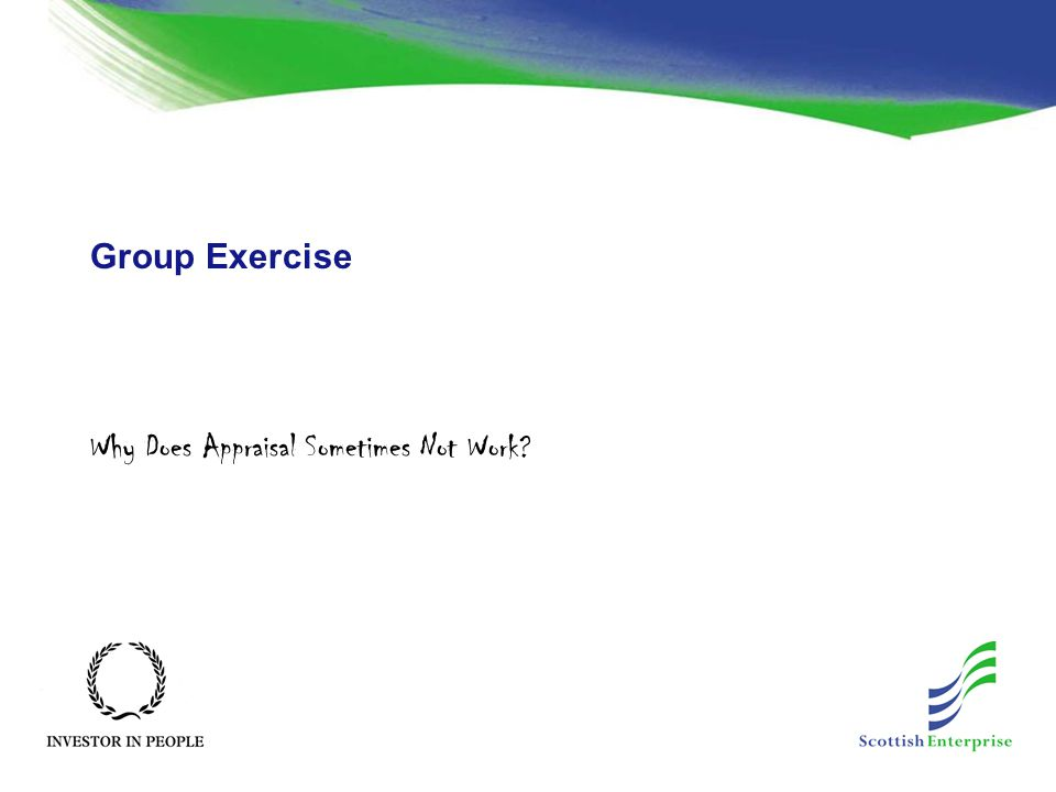 Group Exercise Why Does Appraisal Sometimes Not Work?
