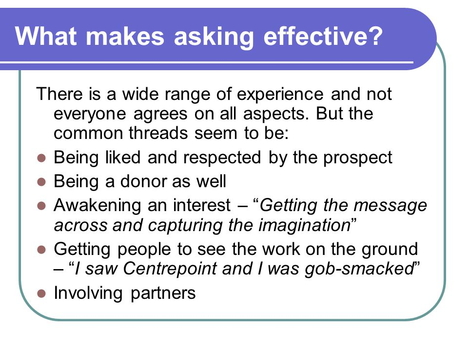 What makes asking effective.