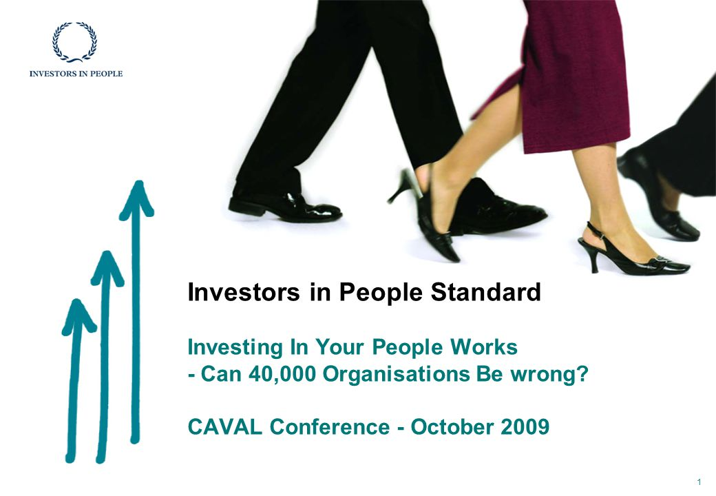 Investors in People Standard Investing In Your People Works - Can 40,000 Organisations Be wrong.